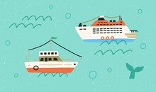 Boats And Ships In Open Sea Or Ocean. Marine Vessels Floating In Water With Waves And Bubbles. Childish Colored Flat Vector Illustration Of Touristic Liners In Scandinavian Style
