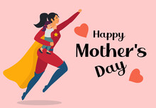 Super Mom With Her Daughter. Superhero Woman With Her Child. Happy Mothers Day Concept. Vector Illustration