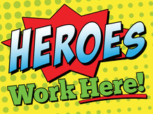 Heroes Work Here Sign | 18in X 24in Layout For Hospitals, First Responders, Schools And Essential Business | Vector Employee Appreciation Design