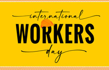 International Workers Day Typography Yellow Quote Card. Vector Illustration For Labor Day, May 1 With Yellow Construction Tape. Concept For Greeting Card, Poster Or Banner
