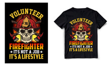 Volunteer Firefighter, It's Not A Job It's A Lifestyle