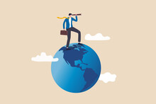 Globalization, Global Business Vision, World Economics Or Business Opportunity Concept, Smart Businessman Standing On Globe, Planet Earth Using Telescope To See Vision Or Future Opportunity.