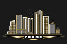 Vector Illustration Of Phoenix City, Horizontal Poster With Line Art Design Illuminated Phoenix City Scape, Modern American Concept With Decorative Font For Word Phoenix On Dark Evening Background.