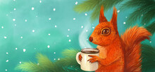 Illustration Of Cute Christmas Winter Poster, Banner. Red-haired Cartoon Squirrel With A Mug Of Bitter Tea Or Coffee On The Background Of Spruce Branches And Snowfall