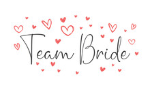 Team Bride Calligraphy Text. Hand Drawn Lettering Element For Prints, Cards, Posters, Products Packaging, Branding.