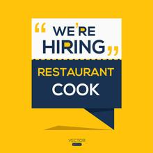 Creative Text Design (we Are Hiring Restaurant Cook),written In English Language, Vector Illustration.
