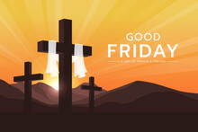 Good Friday, A Day Of Prayer And Fasting Text - White Cloth Hung On Cross Crucifix And Yellow Gold Sunset Vector Design