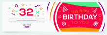 Creative Happy Birthday To You Text (32 Years) Colorful Decorative Banner Design ,Vector Illustration.