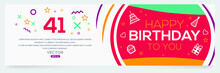 Creative Happy Birthday To You Text (41 Years) Colorful Decorative Banner Design ,Vector Illustration.