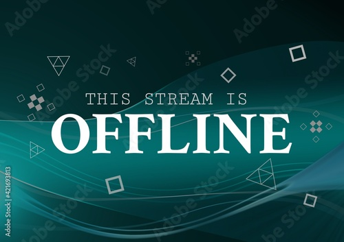 Digitally generated image of this stream is offline text against digital waves on green background
