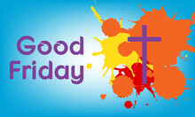 Good Friday Is A Christian Holiday Commemorating The Crucifixion Of Jesus And His Death At Calvary. It Is Observed During Holy Week As Part Of The Paschal Triduum On The Friday Preceding Easter Sunday
