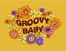 Groovy Baby, Lettering Print On A T-shirt In The Style Of 70 With Flowers
