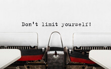 Text Don't Limit Yourself Typed On Retro Typewriter