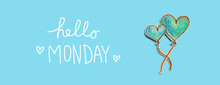 Hello Monday Message With Hand Draw Blue Hearts