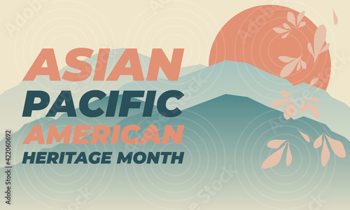 May is Asian Pacific American Heritage Month (APAHM), celebrating the achievements and contributions of Asian Americans and Pacific Islanders in the United States Fototapeta