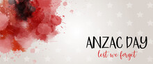 Remembrance Day Symbol. Anzac Day. Lest We Forget Lettering. Red Watercolor Poppies. Horizontal Banner Template
