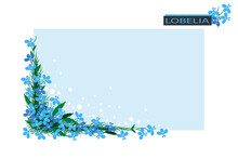 Rectangular Frame With Blue Lobelia. Corner Of Flowers And Leaves. Background With Copy Space For Design. Flat Style.