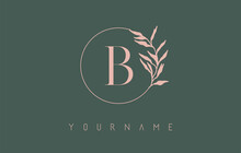 B Letter Logo Design With Dust Pink Circle And Leaves On A Green Background. Initial Letter BVector Illustration With Botanical Elements.