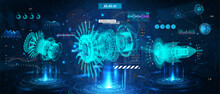 Holograms With 3D Turbines And HUD Interface. Modern Jet Engine Of Airplane - Projection Xray. Modern Technology Industrial Aerospace Blueprint. Futuristic Engineering, Parts And 3D Mechanisms. Vector