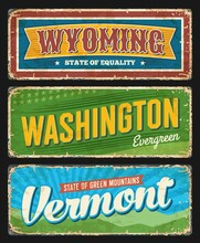 American States Grungy Metal Plate. Wyoming, Washington And Vermont USA States Retro Banners, Old Road Signposts Or Shabby Signs. Flag Stars And Stripes, Inscription Typography And Scratches Vector