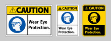 Caution Sign Wear Eye Protection On White Background