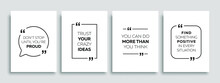 Motivational Quotes. Inspirational Quote For Your Opportunities. Speech Bubbles With Quote Marks. Vector Illustration.