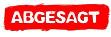 Roter Grunge Banner Zeigt: Abgesagt / Absage