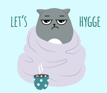 Grumpy Grey Cat Drinks Cocoa In A Violet Blanket. Cold Fall Autumn Winter Time. Let's Hygge. Postcard Or Print In Blue Color. Vector Illustration.