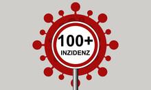 Ein Rotes Coronavirus Und Im Zentrum Ein Verkehrsschild Verbot Bei Einer Inzidenz über 100
