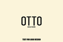Otto Male Name Typography Text For Logo Designs And Shop Names