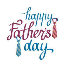 Holiday Card With Happy Father's Day Greeting Lettering. Calligraphic Inscription With Ties.