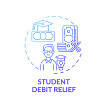 Student Debt Relief Concept Icon. Legal Services Types. Program That Releases Students Of Paying For Study In University Idea Thin Line Illustration. Vector Isolated Outline RGB Color Drawing