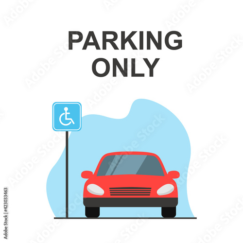 Disabled or handicapped parking space, red car, Front view. Flat vector illustration.