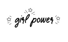 Girl Power Inscription, Hand Lettering Style. Feminist Slogan, Phrase Or Quote. Modern Vector Illustration For T-shirt, Sweatshirt Or Other Apparel Print.