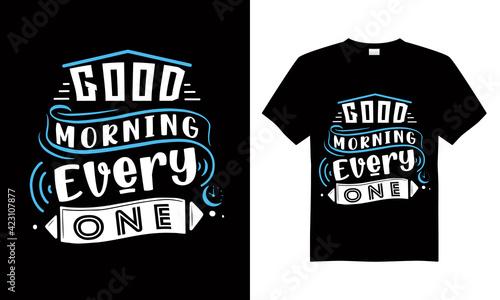 Fotografie, Tablou Good morning every one T-shirt Design Vector,T-shirt design for print