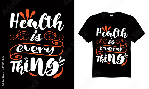 Fotografie, Tablou Health is a every thing T-shirt Design Vector,T-shirt design for print