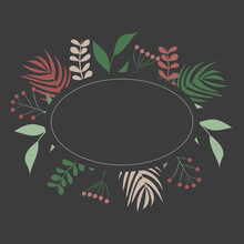 Oval Frame Of Green, Burgundy And Beige Leaves, Branches And Berries On A Black Background. Vector Illustration