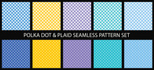 Polka Dots And Plaid Seamless Pattern Set. Textile Colorful Backgrounds. For Print And Web. Vector