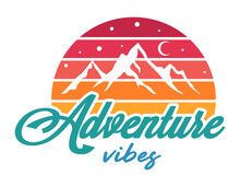Adventure Emblem With Quote: Adventure Vibes. Vintage Travel Badge Or Sign With Mountain. Retro Camping Concept. Print For T-shirts, Posters And Cards. Outdoor Vector Graphic.