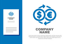 Blue Money Exchange Icon Isolated On White Background. Euro And Dollar Cash Transfer Symbol. Banking Currency Sign. Logo Design Template Element. Vector