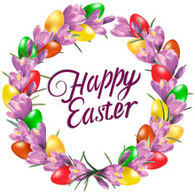 Easter Card With Crocuses And Colored Eggs. A Luscious Wreath Of Primroses And Colored Eggs. For Easter Greetings. Flowers, Easter Eggs, Beautiful Background,  Banner, Vector.