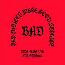 Bad Choices Make Good Sforces. Lide Free And Die Strong. Letters With An Incredible Design On A Red Background. Draw And Text, Sublimation Design And Vector T-shirt Fashion Design.