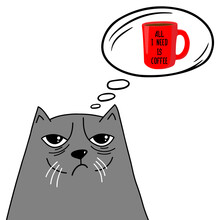 Cat Dream About Cup Of Coffee.  All I Need Is Coffee. Vector Illustration, Isolated On White Background.
