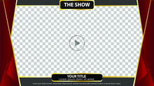 16:9 Frame Template Or Border Or Layout For Video Live Stream And Editing, With A Theme THE SHOW And Red Burgundy Color