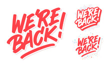 We're Back . Vector Lettering Banners Set.