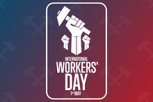 International Workers' Day. 1 May. Holiday Concept. Template For Background, Banner, Card, Poster With Text Inscription. Vector EPS10 Illustration.