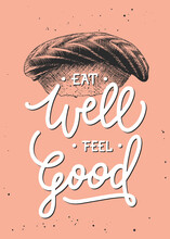 Eat Well Feel Good, Modern Ink Brush Calligraphy. Handwritten Lettering With Japanese Food On Salmon Background.