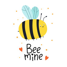 Bee Mine. Greeting Card With  Bees And Hand Lettering For Valentines Day. Vector Illustration. Doodle Cartoon Style. Good For Posters, T Shirts, Postcards.