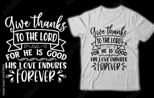Papel de parede Give thanks to the lord for he is good his love endures forever bible verse t sh