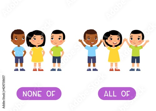 Obraz NONE OFF and ALL OFF antonyms word card, Opposites concept. Flashcard for English language learning. Multiracial children hold their hands up in agreement, no one raised their hand. - fototapety do salonu